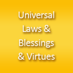 Universal Laws, Blessings & Virtues